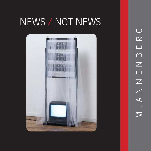 News/ Not News - M. Annenber